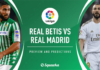 Betis- Real Madrid - Pronostico