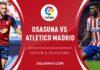 Liga, Osasuna-Atletico Madrid: quote, pronostico e probabili formazioni