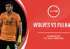Premier League, Wolves-Fulham: quote, pronostico e probabili formazioni