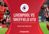 Premier League, Liverpool-Sheffield Utd: quote, pronostico e probabili formazioni