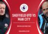 Premier League, Sheffield Utd-Manchester City: quote, pronostico e probabili formazioni