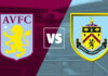 Premier League, Aston Villa-Burnley: quote, pronostico e probabili formazioni